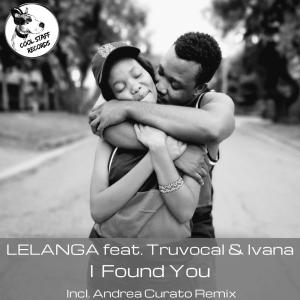 LELANGA, Truvocal & Ivana – I Found You (Original Mix)