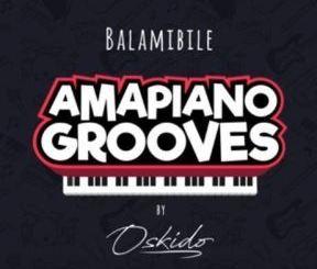 Oskido – Balambile (Club Mix) Ft. Abbey x Mapiano x Drum Pope
