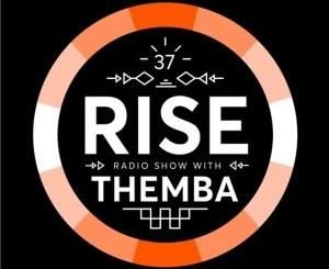 Themba – RISE Radio Show Vol. 37