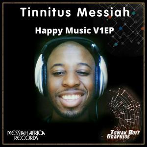 Tinnitus Messiah – Happy Music V1 EP
