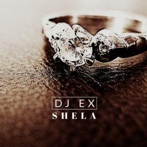 DJ Ex – Shela (Extended Mix)