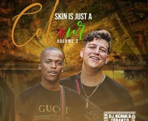 DJ Ngamla no Tarenzo – Skin Is Just A Colour Volume 2