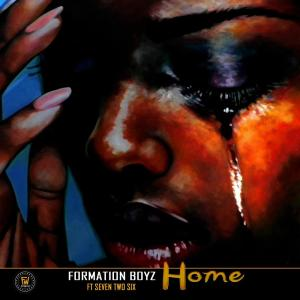 Formation Boyz – Home (feat. SevenTwoSix)