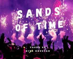 TAOHD & King Khustah – Sands of Time