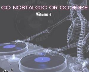 The Godfathers Of Deep House SA – Go Nostalgic Or Go Home, Vol. 4