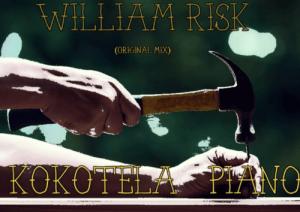 William Risk – Kokotela Piano (Original Mix)