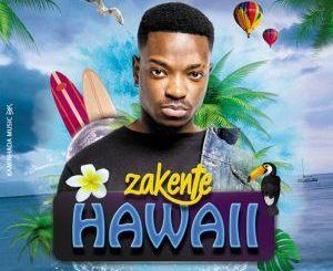 Zakente – Hawaii (Original Mix)