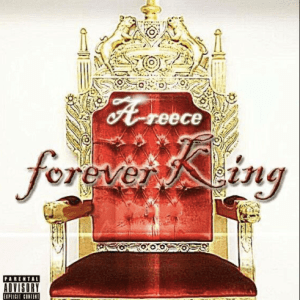 A-Reece – Forever King