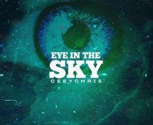 CeeyChris – Eye In The Sky