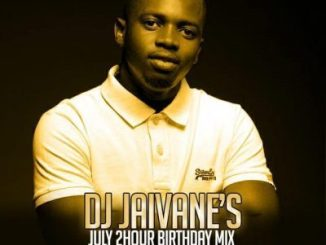 DJ JAIVANE – JULY BIRTHDAY MONTH 2019 2 HOUR LIVE MIX