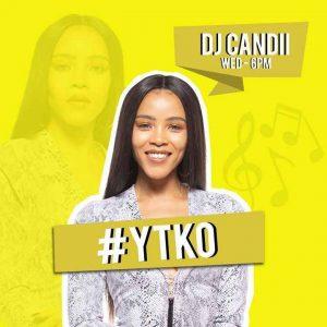 Dj Candii – YTKO Gqomnificent YFM 2019-07-24 Mix