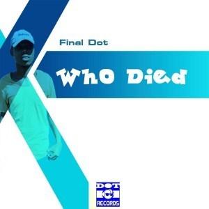 Final Dot – Iskokela Ft. Mapopo.com