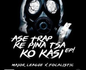 Major League & Focalistic – Baebar Ft. Gobi Beast, Skamza, Makwa & Lteckh