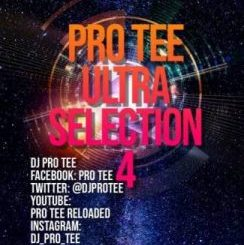 Pro-Tee – Ultra-Selection 4 (Ultimega Mashup 1 Birthday Mix)