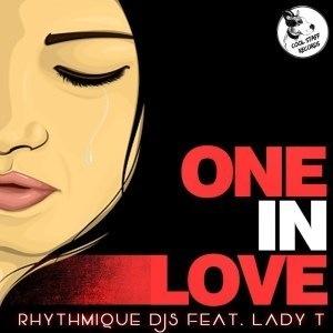 Rhythmique Djs & Lady T – One In Love