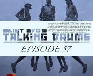 SAINT EVO – TALKING DRUMS EP. 57 [DRUMS RADIO SHOW]
