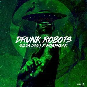 Silva DaDj & Nitefreak – Drunk Robots (Original Mix)