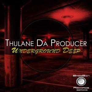 THULANE DA PRODUCER – UNDERGROUND DEEP EP