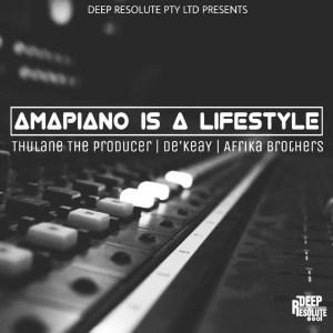 Thulane Da Producer, De'KeaY & Afrika Brothers – Amapiano Issa Lifestyle