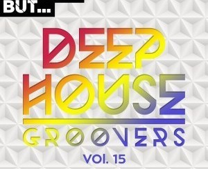 VA – Nothing But… Deep House Groovers, Vol. 15