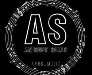 Ambient Souls – Tah Maestro