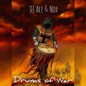 DJ Ace & Nox – Drums of War (AmaPiano)