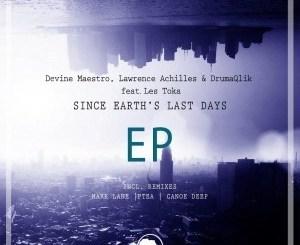 Devine Maestro, Lawrence Achilles, DrumaQlik, Les Toka – Since Earth's Last Days (Original Mix)