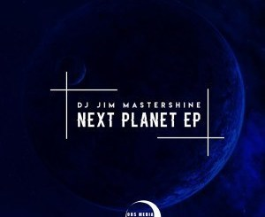 Dj Jim Mastershine – Next Planet EP