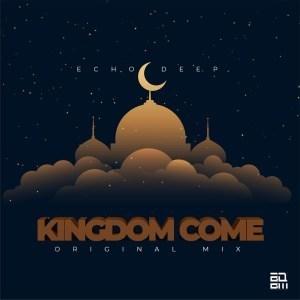 Echo Deep – Kingdom Come