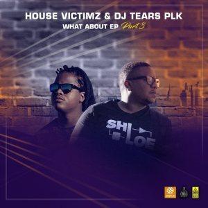 House Victimz & DJ Tears PLK – Akuchi