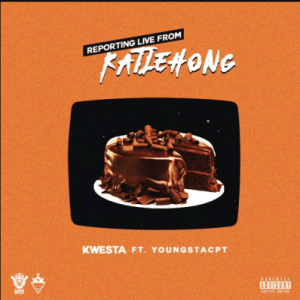 Kwesta – Reporting Live From Katlehong Ft. YoungSta CPT