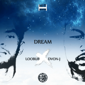 Loobub DJ – Dream Ft. Dvon-J