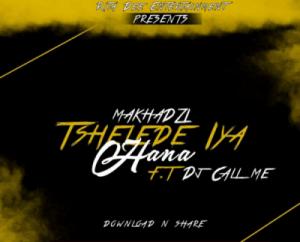 Makhadzi – Tshelede Iya Hana Ft. DJ Call me