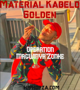 Material Kabelo Golden – Operation Magwinya'Zonke