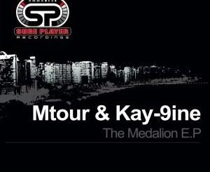 Mtour & Kay-9ine – The Medalion
