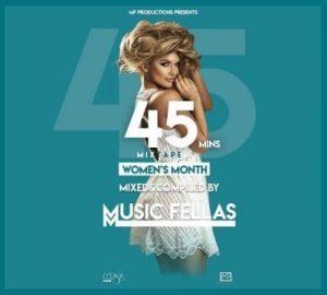 Music Fellas – 45Mins Mixtape (Women's Month)