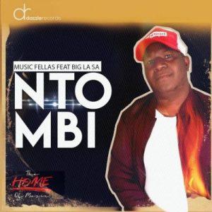 Music Fellas – Ntombi Ft. Big La SA