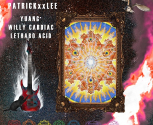 PatricKxxLee – My Chemical Romance Ft. Yuang, Willy Cardiac, Lethabo Acid