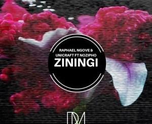 Raphael Ngove & UniCraft, Nozipho – Ziningi (Original Mix)