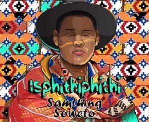 Samthing Soweto – AmaDM Ft. DJ Maphorisa, Kabza De Small & Mfr Souls