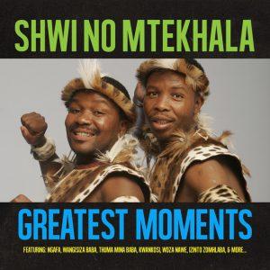 Shwi no Mtekhala – Greatest Moments Of