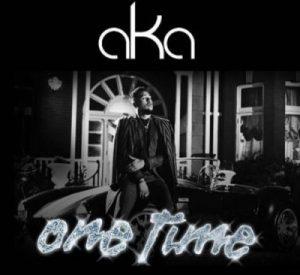 AKA – One Time