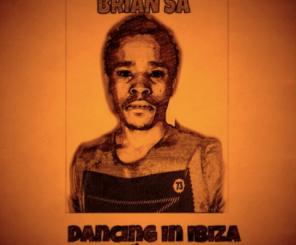 BRIAN SA – Dancing In Ibiza (original mix)