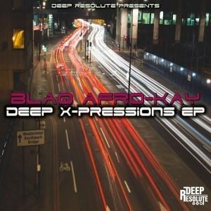 BlaQ Afro-Kay – Deep X-Pressions