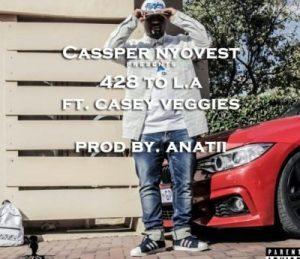 Cassper Nyovest Ft. Casey Veggies – 428 To LA (Prod. Anatii)