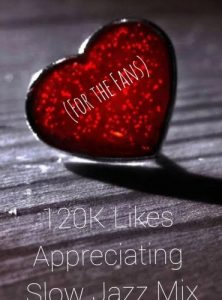 DJ Ace – 120K Likes Appreciating Slow Jazz Mix (For the Fans)