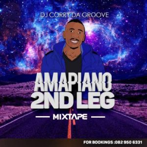 DJ Corry Da Groove – Amapiano 2nd Leg