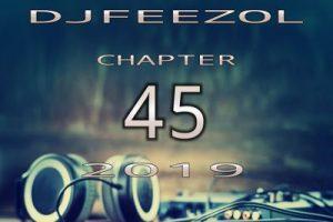 DJ FeezoL – Chapter 45 2019