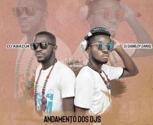 Dj Abadjá & Dj Damiloy Daniel – Andamento dos DJs