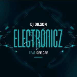 Dj Dilson – Electronicz Ft. Dee Cee